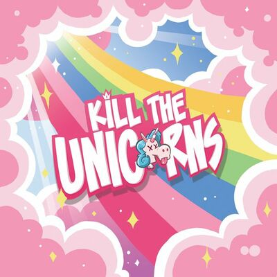 Kill the Unicorns